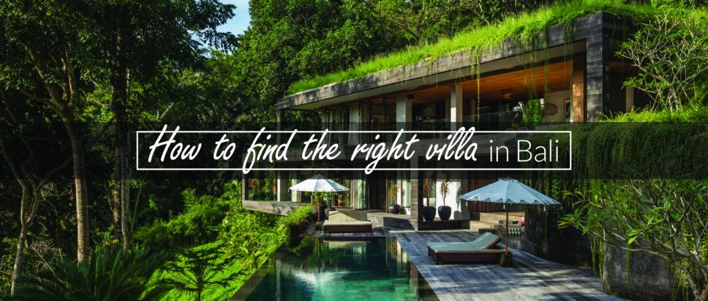How to find the right villa in bali
